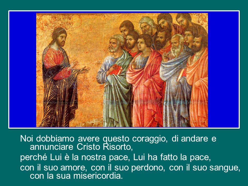 E lo Spirito di Cristo Risorto scaccia la paura dal cuore degli Apostoli e li spinge ad uscire dal Cenacolo per portare il Vangelo. Abbiamo anche noi
