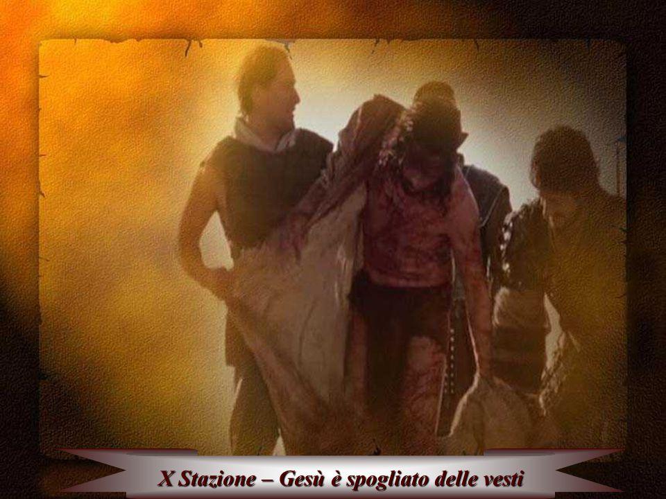 X Stazione – Gesù è spogliato delle vesti