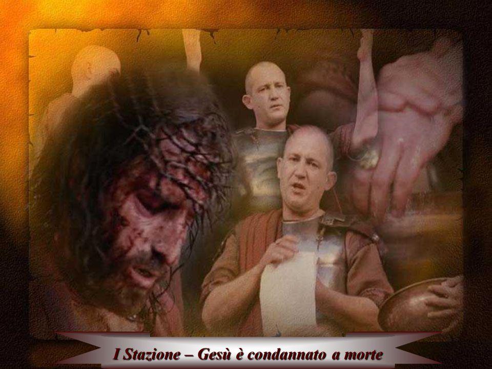 I Stazione – Gesù è condannato a morte