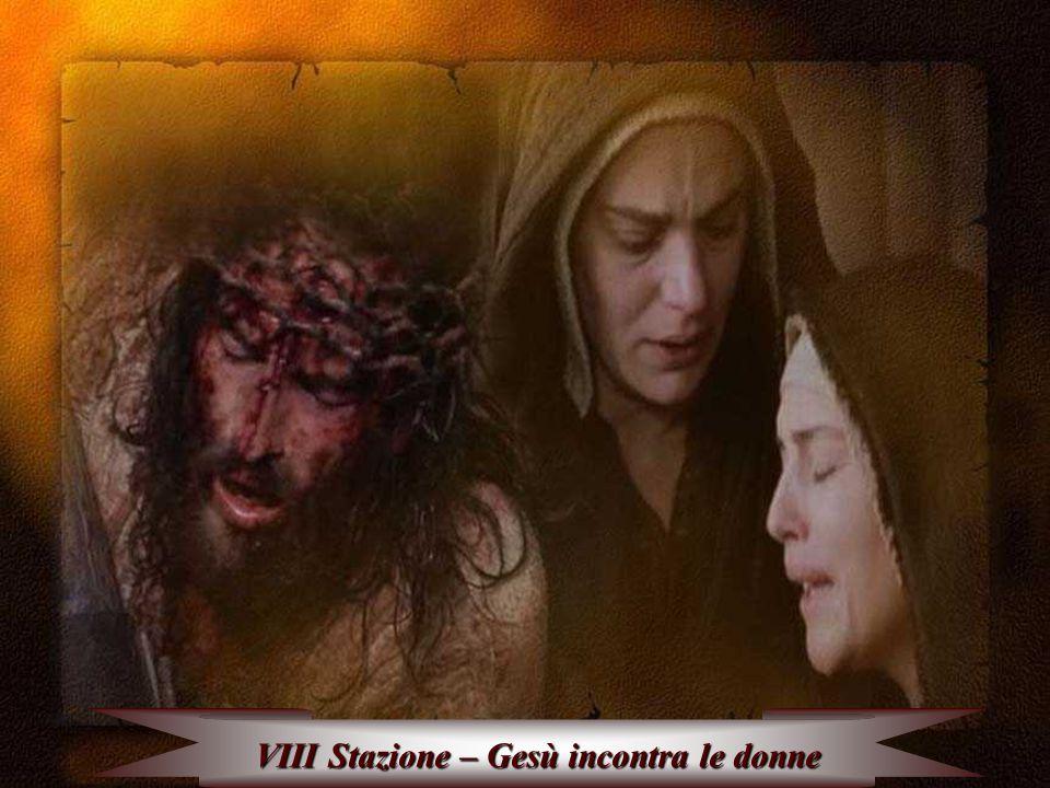 VIII Stazione – Gesù incontra le donne