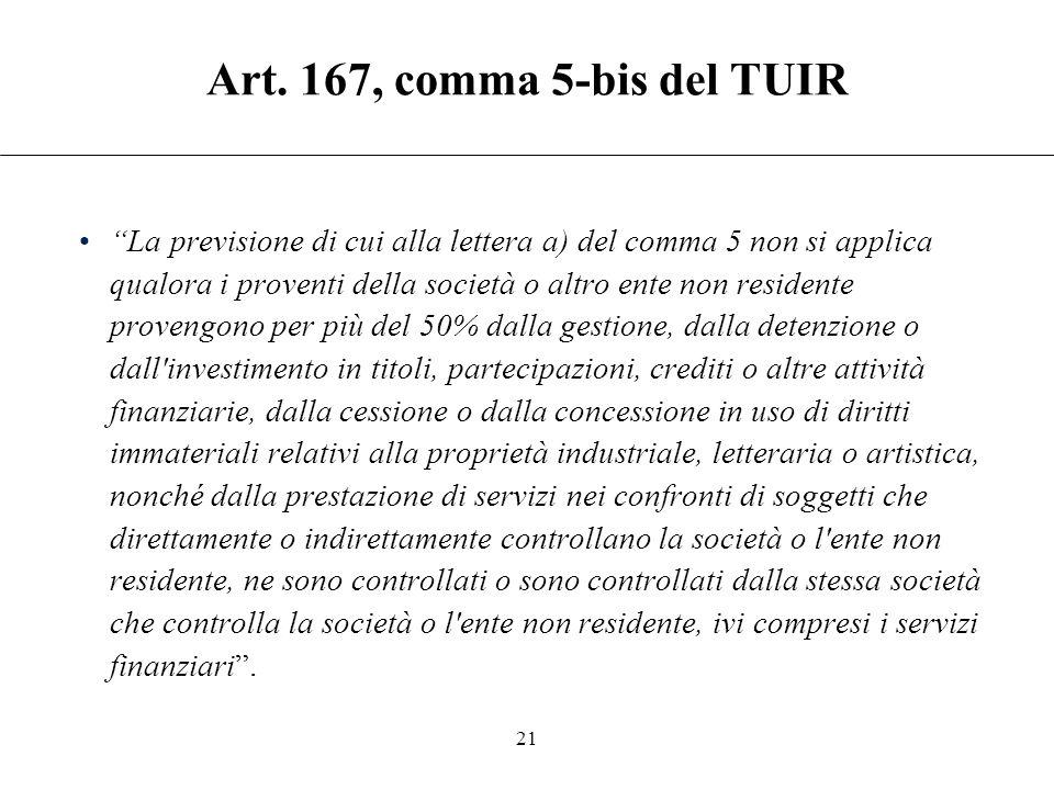 """Art. 167, comma 5, lett. a) del TUIR: esimente della """"attività effettiva"""" Necessario dimostrare (Circ. 51/E del 2010): disponibilità in loco di idonea"""