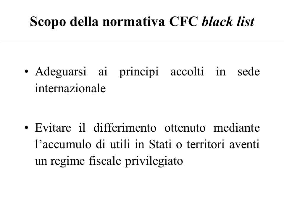 """Art. 167 TUIR """"Se un soggetto residente in Italia detiene, direttamente o indirettamente, anche tramite società fiduciarie o per interposta persona, i"""