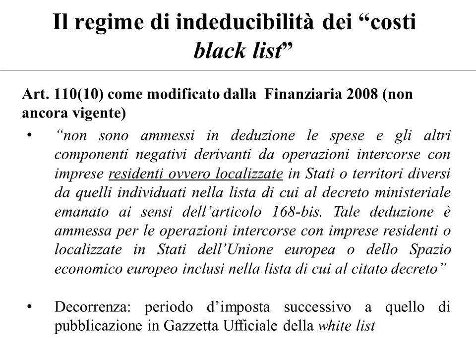 """Il regime di indeducibilità dei """"costi black list"""" Art. 110, comma 10, TUIR (attualmente in vigore) """"non sono ammessi in deduzione le spese e gli altr"""