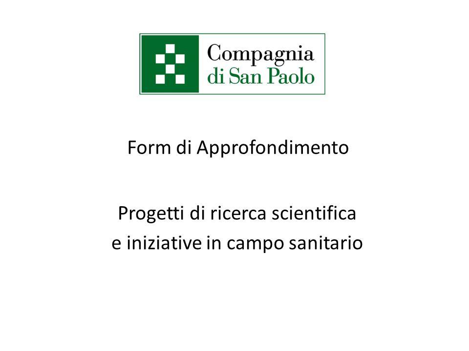 Form di Approfondimento Progetti di ricerca scientifica e iniziative in campo sanitario