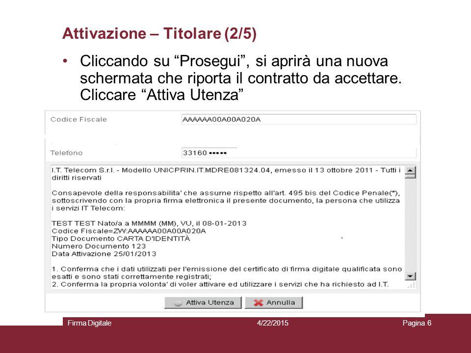 """Attivazione – Titolare (2/5) 4/22/2015Firma DigitalePagina 6 Cliccando su """"Prosegui"""", si aprirà una nuova schermata che riporta il contratto da accett"""
