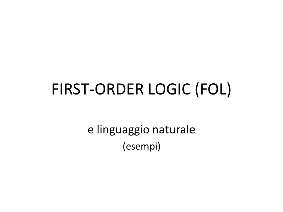 FIRST-ORDER LOGIC (FOL) e linguaggio naturale (esempi)