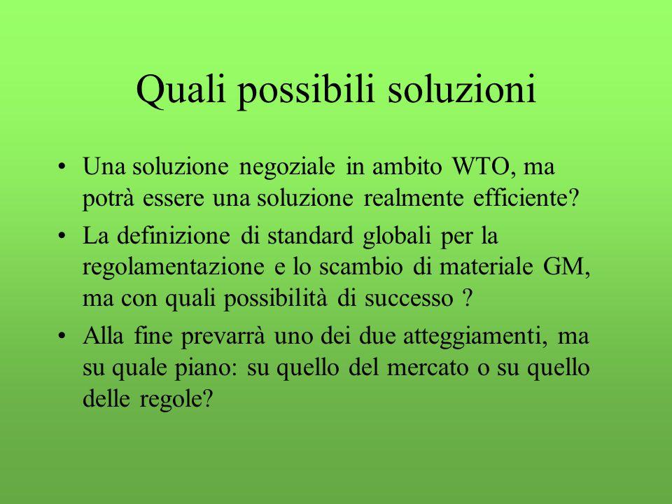 Quali possibili soluzioni Una soluzione negoziale in ambito WTO, ma potrà essere una soluzione realmente efficiente.