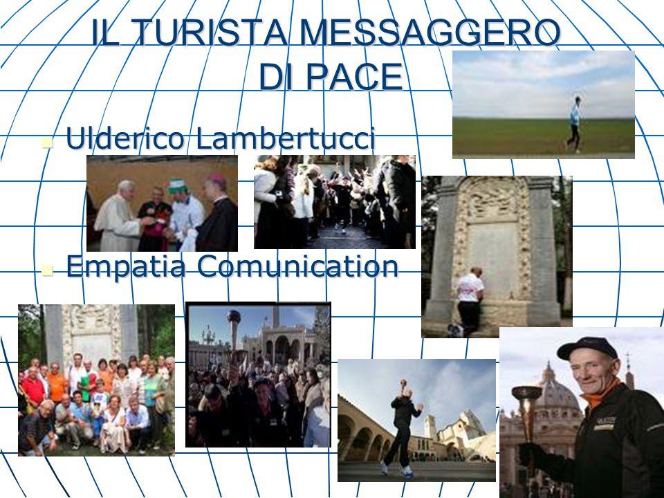 IL TURISTA MESSAGGERO DI PACE Ulderico Lambertucci Ulderico Lambertucci Empatia Comunication Empatia Comunication