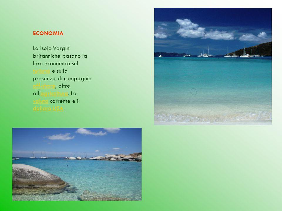 ECONOMIA Le Isole Vergini britanniche basano la loro economica sul turismo e sulla presenza di compagnie off-shore, oltre all'agricoltura. La valuta c