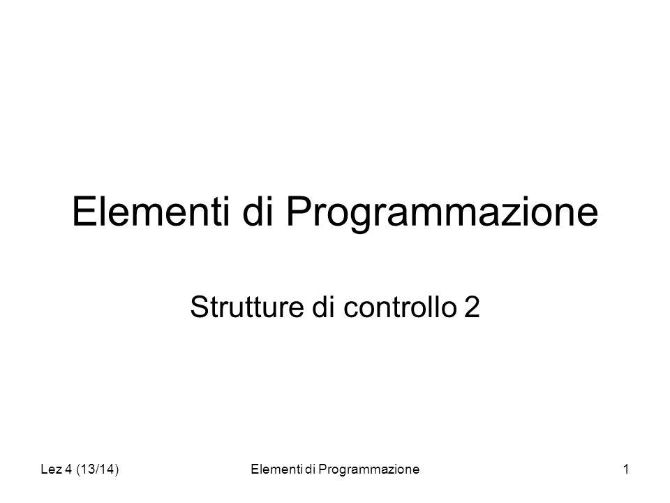 Lez 4 (13/14)Elementi di Programmazione12 Istruzioni Cicliche Option Explicit Sub provaFor() Dim val As Double, i As Integer i = 1 For val = 10.5 To 5.2 Step -0.8 Cells(i, 7) = val i = i + 1 Next End Sub