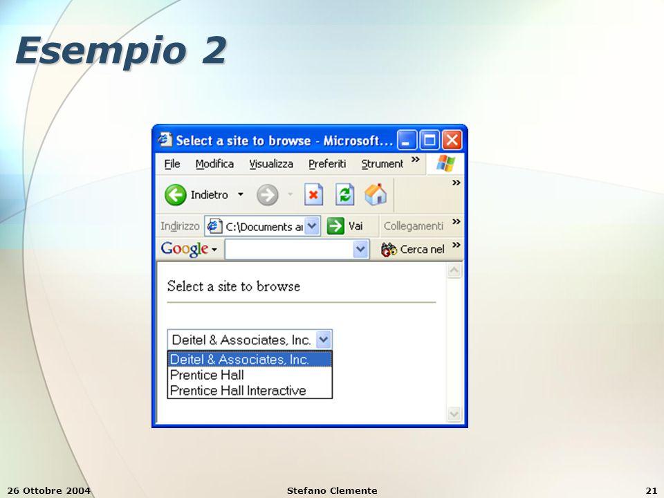 26 Ottobre 2004Stefano Clemente21 Esempio 2