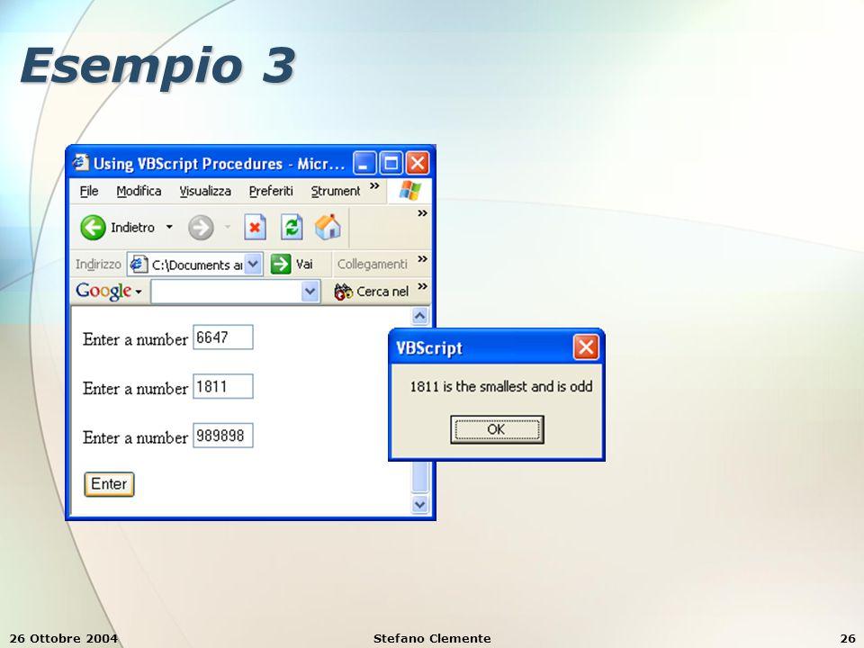 26 Ottobre 2004Stefano Clemente26 Esempio 3