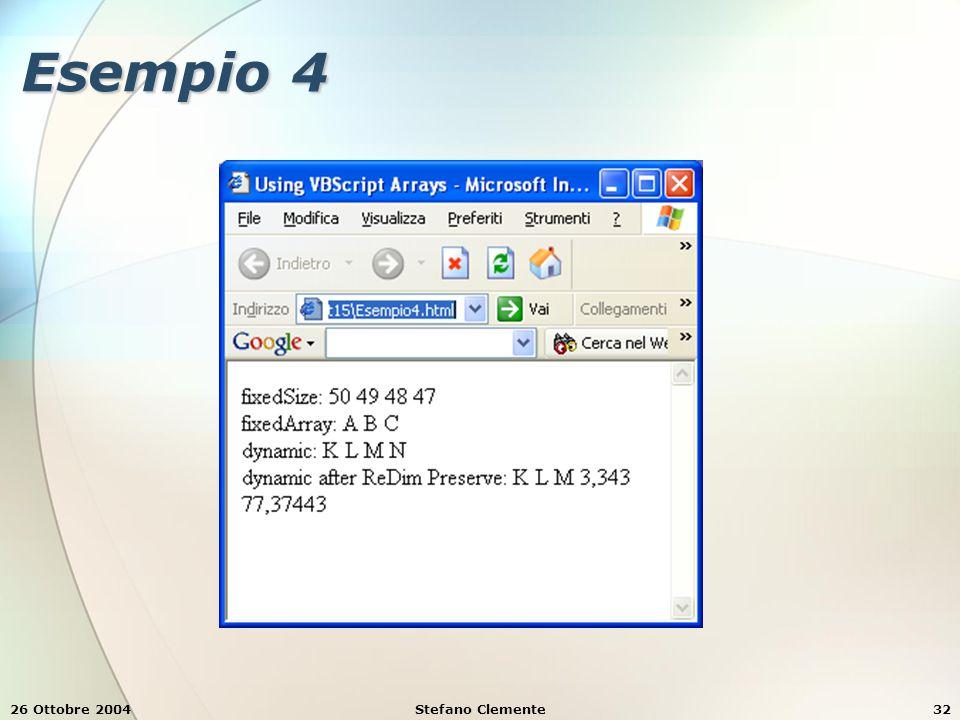 26 Ottobre 2004Stefano Clemente32 Esempio 4