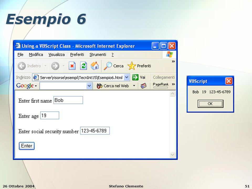 26 Ottobre 2004Stefano Clemente51 Esempio 6