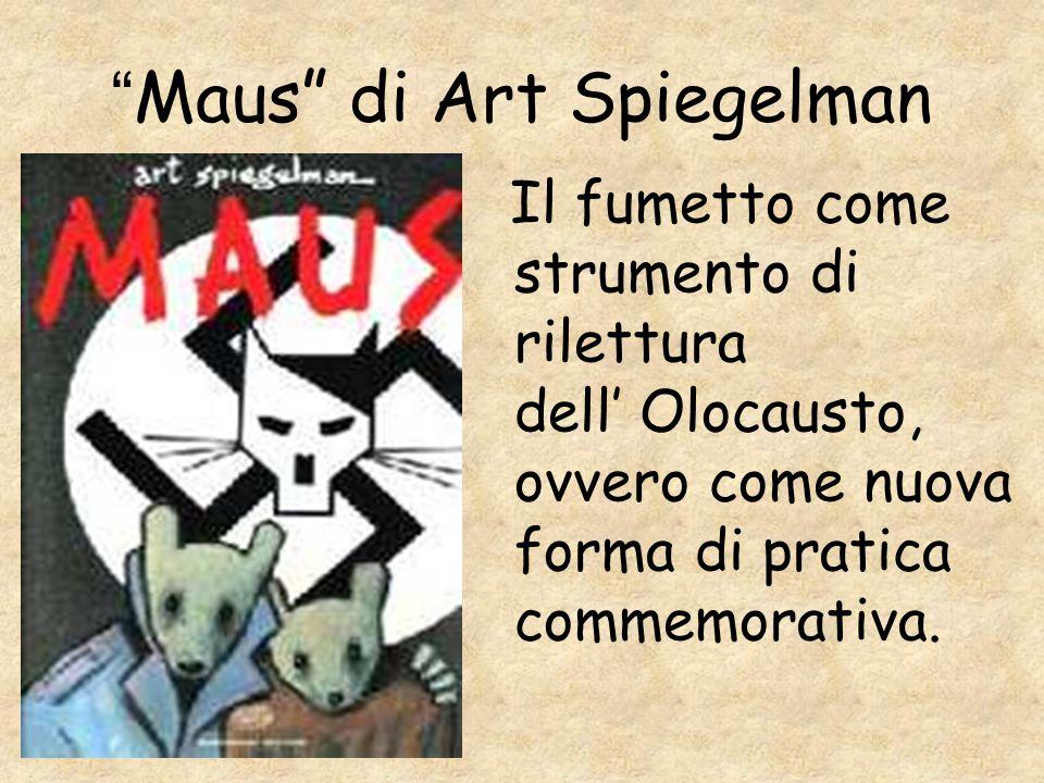 """"""" Maus"""" di Art Spiegelman Il fumetto come strumento di rilettura dell' Olocausto, ovvero come nuova forma di pratica commemorativa."""