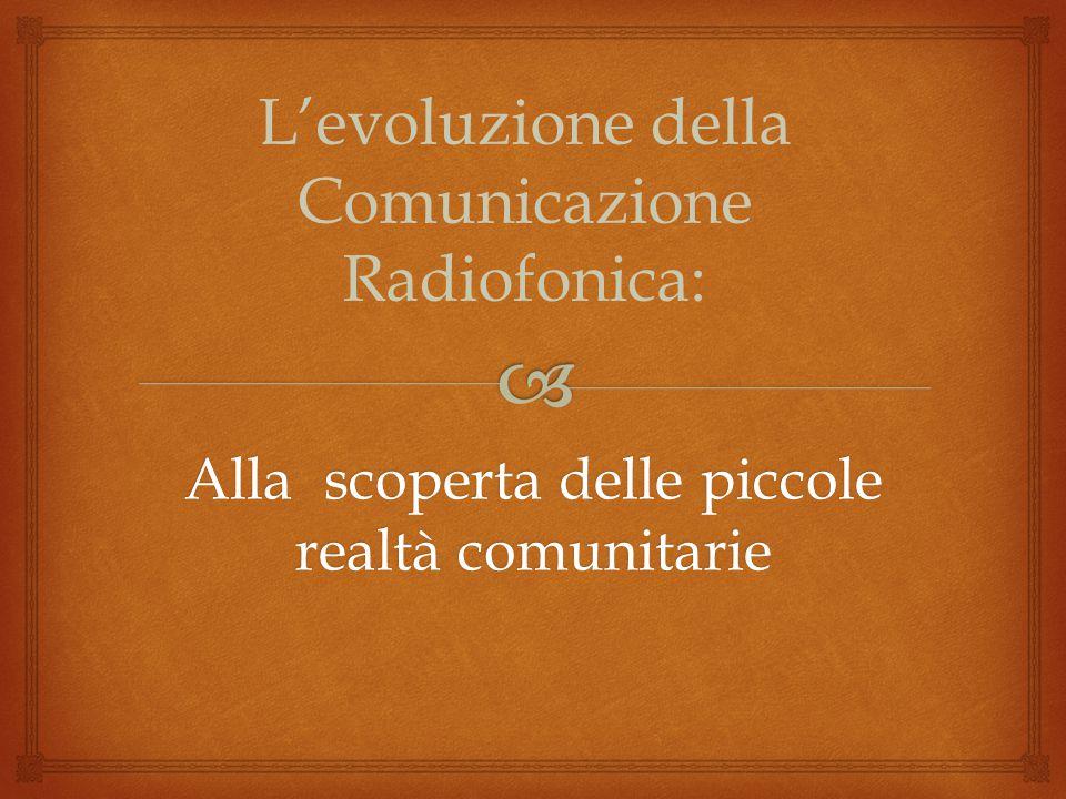 L'evoluzione della Comunicazione Radiofonica: Alla scoperta delle piccole realtà comunitarie