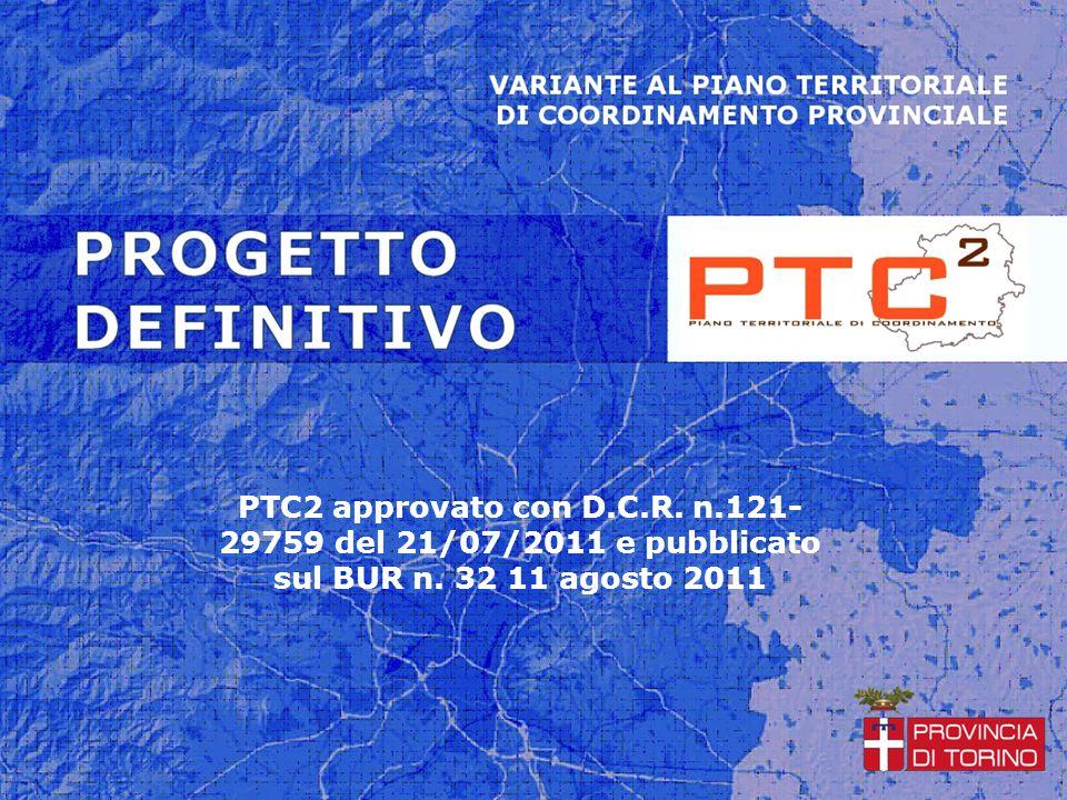 PTC2 approvato con D.C.R. n.121- 29759 del 21/07/2011 e pubblicato sul BUR n. 32 11 agosto 2011