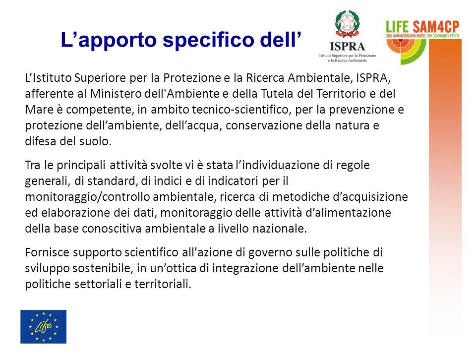 L'apporto specifico dell' L'Istituto Superiore per la Protezione e la Ricerca Ambientale, ISPRA, afferente al Ministero dell'Ambiente e della Tutela d