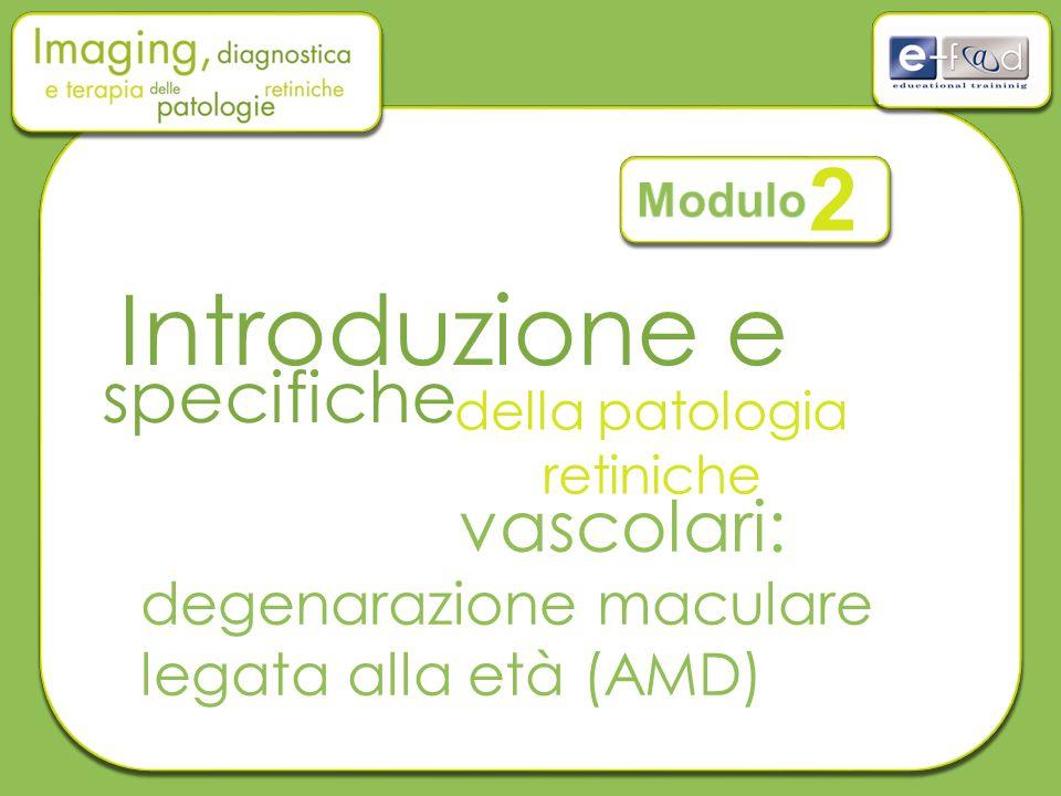 Introduzione e della patologia retiniche vascolari: degenarazione maculare legata alla età (AMD) 2 specifiche