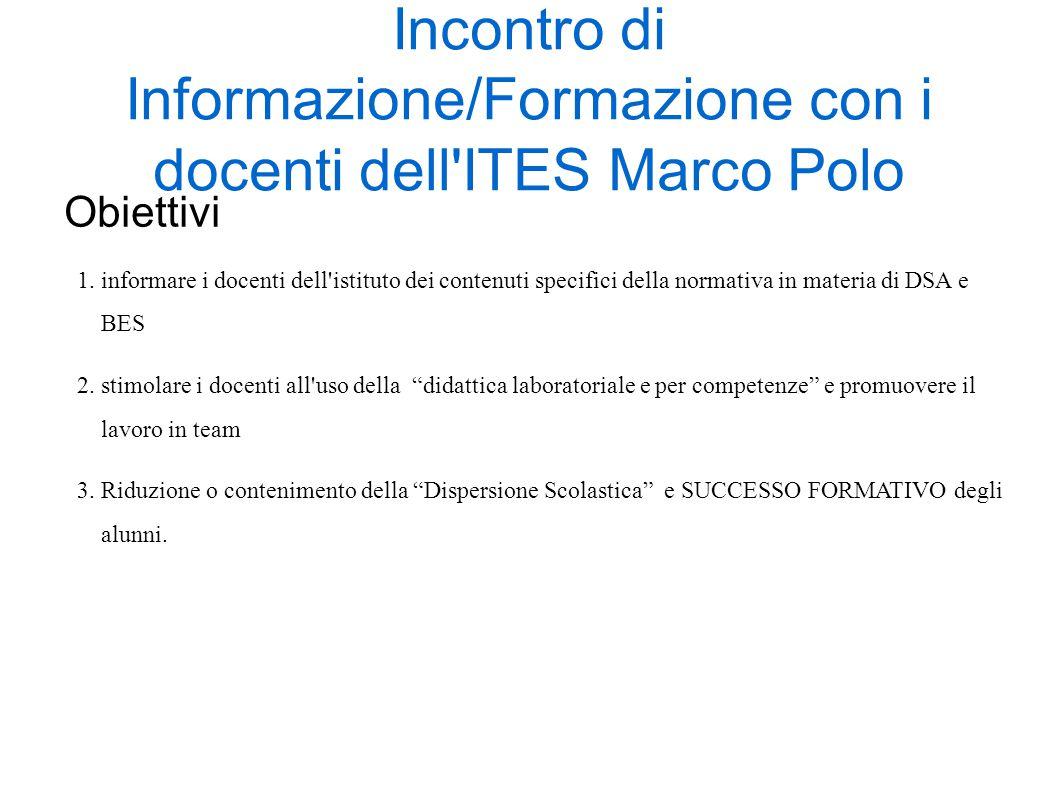 Incontro di Informazione/Formazione con i docenti dell ITES Marco Polo Obiettivi 1.