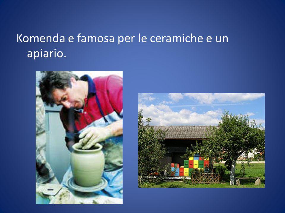 Komenda e famosa per le ceramiche e un apiario.
