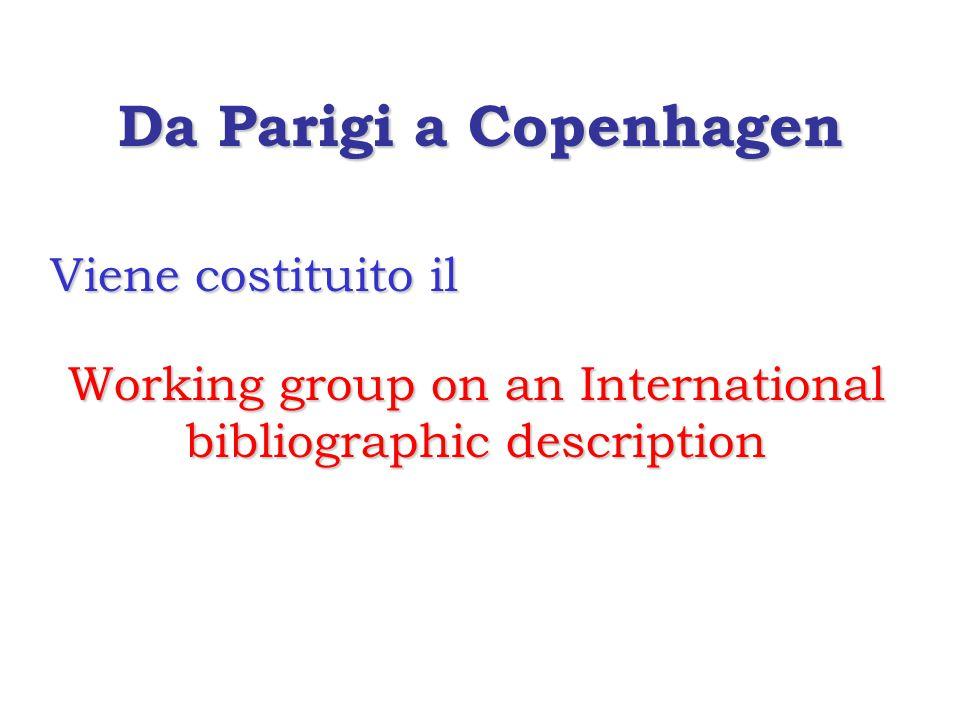 Da Parigi a Copenhagen Viene costituito il Working group on an International bibliographic description