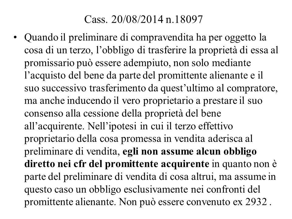 Cass. 20/08/2014 n.18097 Quando il preliminare di compravendita ha per oggetto la cosa di un terzo, l'obbligo di trasferire la proprietà di essa al pr