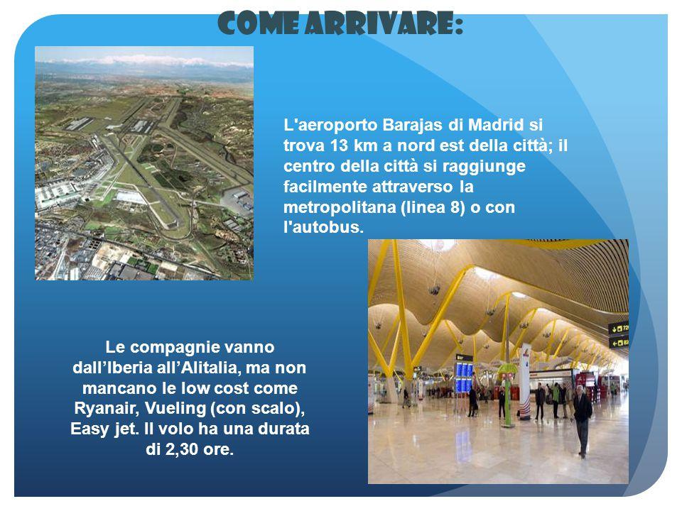 Come arrivare: Le compagnie vanno dall'Iberia all'Alitalia, ma non mancano le low cost come Ryanair, Vueling (con scalo), Easy jet. Il volo ha una dur