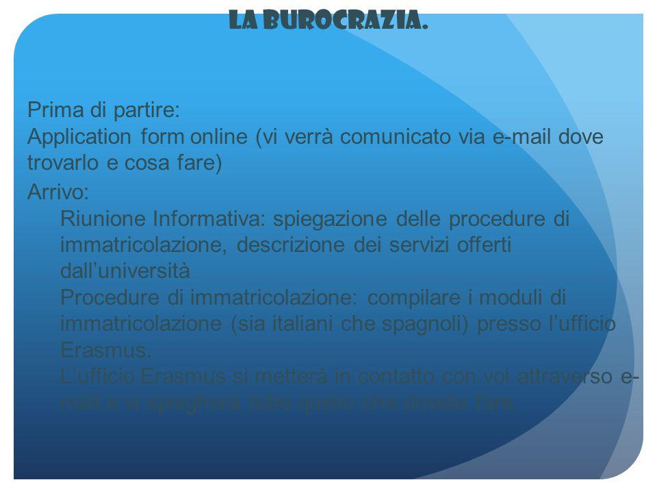 Arrivo: Riunione Informativa: spiegazione delle procedure di immatricolazione, descrizione dei servizi offerti dall'università Procedure di immatricol