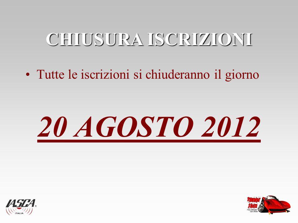 CHIUSURA ISCRIZIONI Tutte le iscrizioni si chiuderanno il giorno 20 AGOSTO 2012