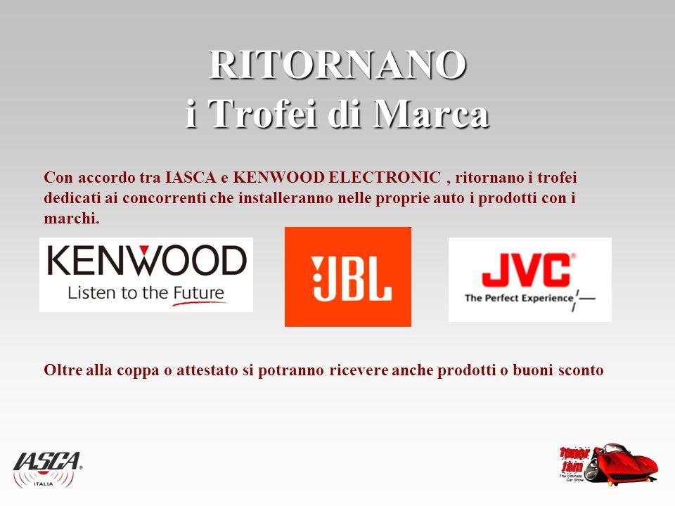 RITORNANO i Trofei di Marca Con accordo tra IASCA e KENWOOD ELECTRONIC, ritornano i trofei dedicati ai concorrenti che installeranno nelle proprie aut