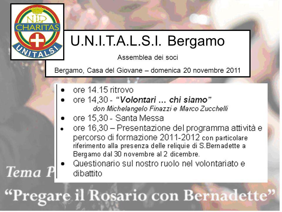 U.N.I.T.A.L.S.I. Bergamo Assemblea dei soci Bergamo, Casa del Giovane – domenica 20 novembre 2011