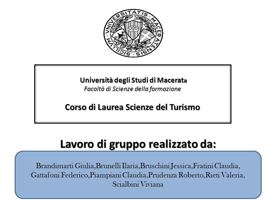 Lavoro di gruppo realizzato da: Università degli Studi di Macerat a Facoltà di Scienze della formazione Corso di Laurea Scienze del Turismo Brandimart