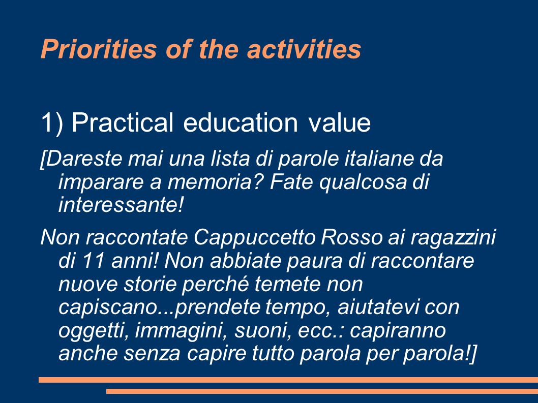 Priorities of the activities 1) Practical education value [Dareste mai una lista di parole italiane da imparare a memoria.
