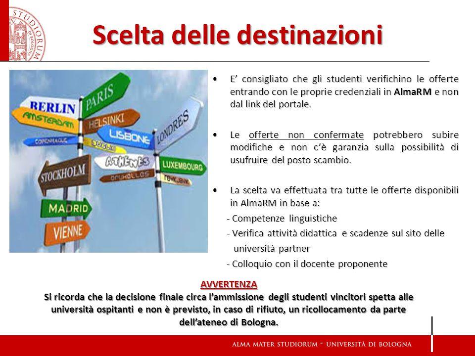Scelta delle destinazioni E' consigliato che gli studenti verifichino le offerte entrando con le proprie credenziali in AlmaRM e non dal link del port