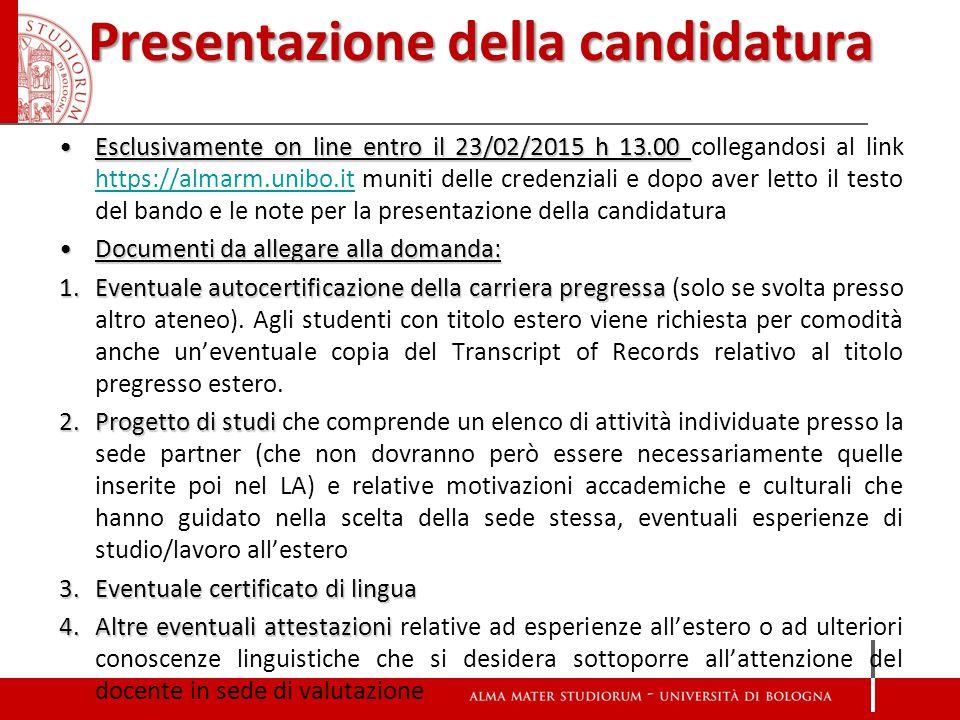 Presentazione della candidatura Esclusivamente on line entro il 23/02/2015 h 13.00Esclusivamente on line entro il 23/02/2015 h 13.00 collegandosi al l