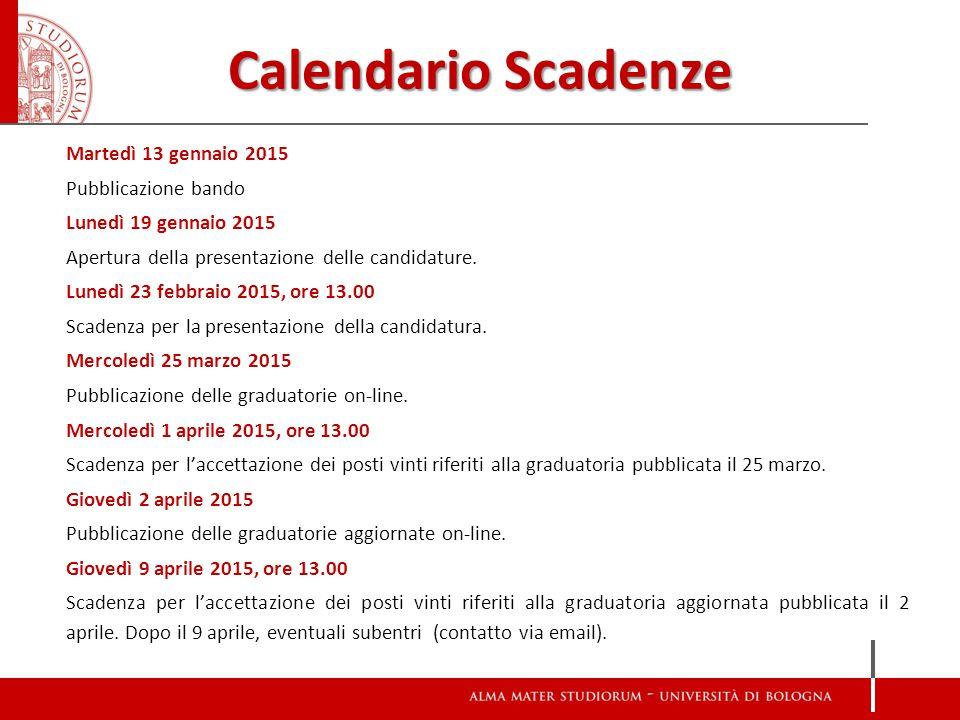 Calendario Scadenze Martedì 13 gennaio 2015 Pubblicazione bando Lunedì 19 gennaio 2015 Apertura della presentazione delle candidature.