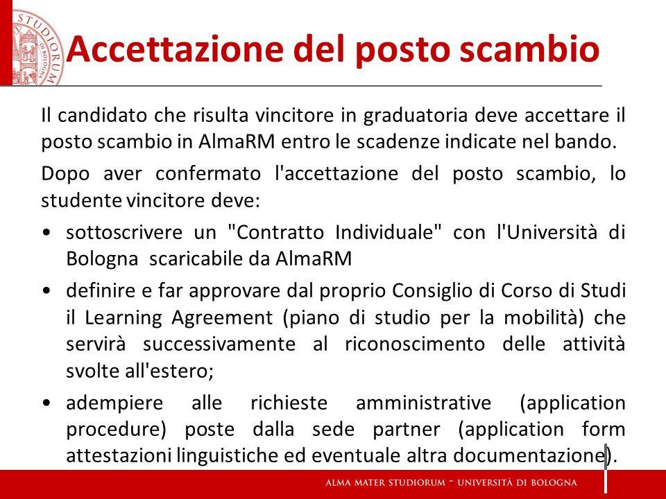 Accettazione del posto scambio Il candidato che risulta vincitore in graduatoria deve accettare il posto scambio in AlmaRM entro le scadenze indicate nel bando.