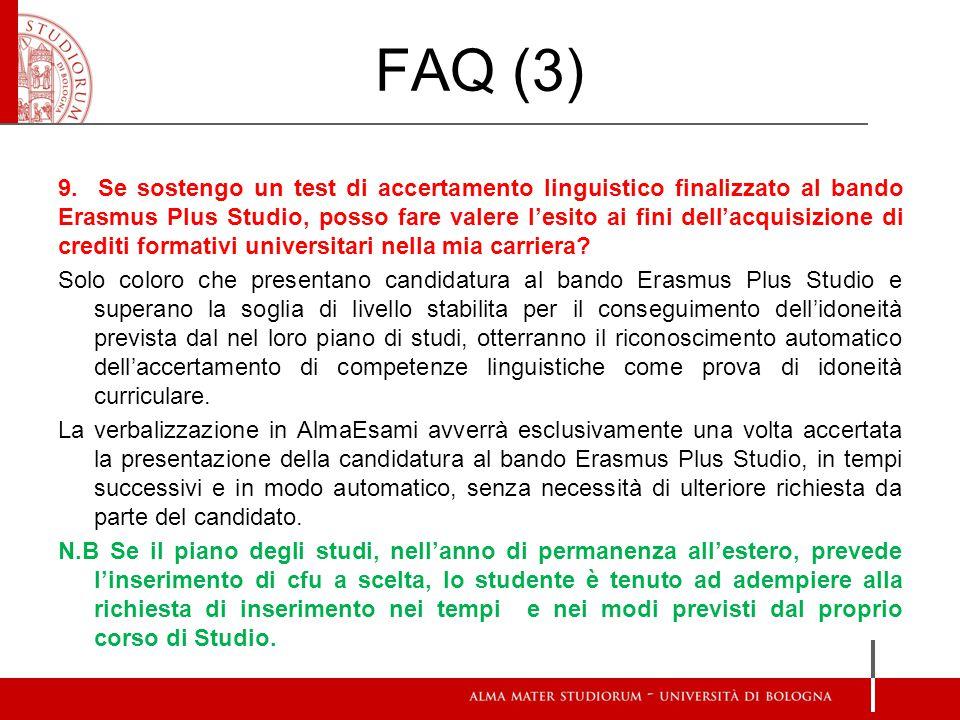 FAQ (3) 9. Se sostengo un test di accertamento linguistico finalizzato al bando Erasmus Plus Studio, posso fare valere l'esito ai fini dell'acquisizio