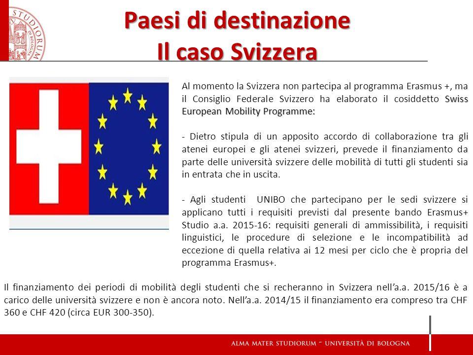 Paesi di destinazione Il caso Svizzera Swiss European Mobility Programme: Al momento la Svizzera non partecipa al programma Erasmus +, ma il Consiglio