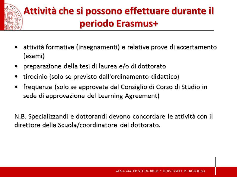 Attività che si possono effettuare durante il periodo Erasmus+ attività formative (insegnamenti) e relative prove di accertamento (esami)attività form