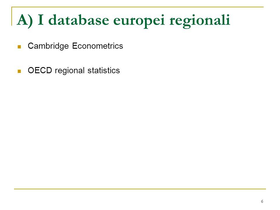 7 A) I database europei nazionali A livello nazionale l'Eurostat fornisce un'indagine dei dati chiamata theme 4 → VISA, DEBA, DAISIE, EUROPROMS o European Production and Market Statistics Tali database coprono il periodo 1976-1998 con un diverso grado di disaggregazione settoriale A livello urbano non ci sono dati consistenti pubblicamente disponibili.