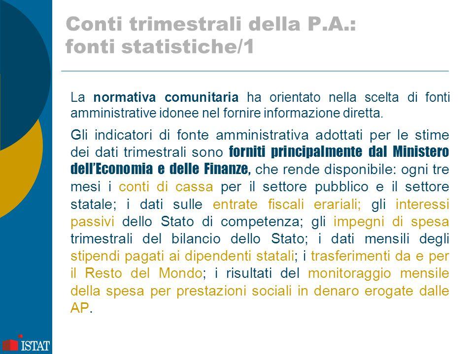 Conti trimestrali della P.A.: fonti statistiche/1 La normativa comunitaria ha orientato nella scelta di fonti amministrative idonee nel fornire inform