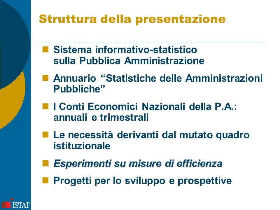 """Struttura della presentazione Sistema informativo-statistico sulla Pubblica Amministrazione Annuario """"Statistiche delle Amministrazioni Pubbliche"""" I C"""