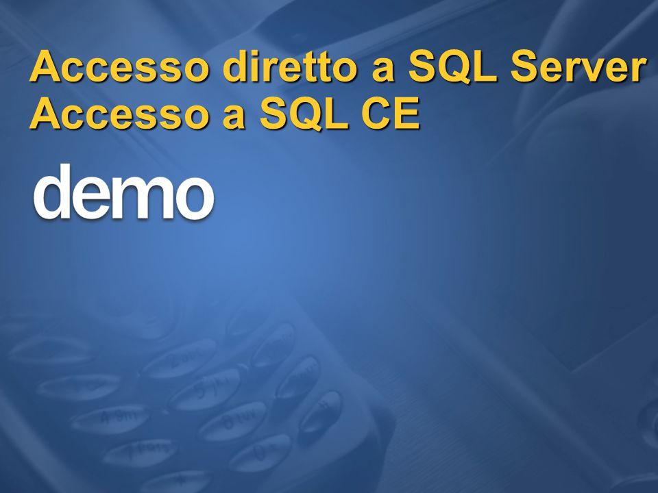 Accesso diretto a SQL Server Accesso a SQL CE