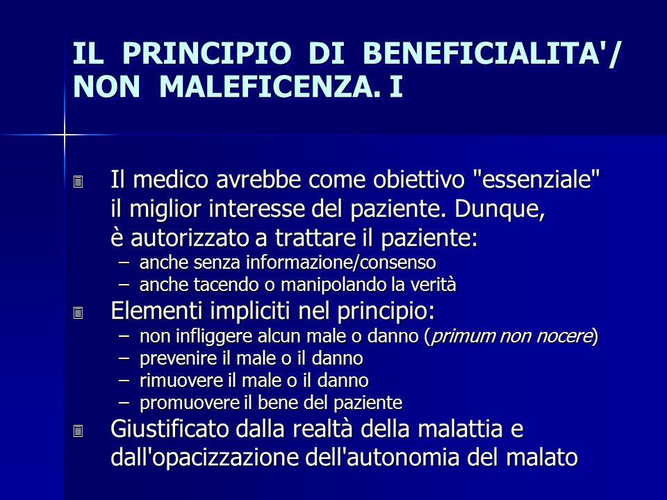 IL PRINCIPIO DI BENEFICIALITA'/ NON MALEFICENZA. I 3 Il medico avrebbe come obiettivo