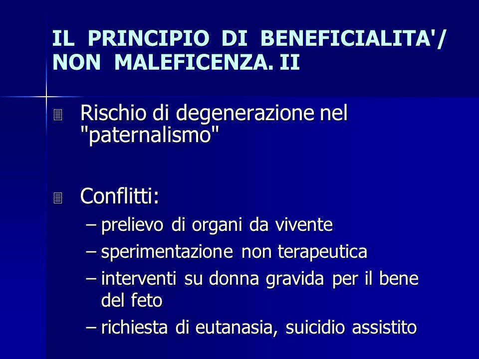 IL PRINCIPIO DI BENEFICIALITA'/ NON MALEFICENZA. II 3 Rischio di degenerazione nel