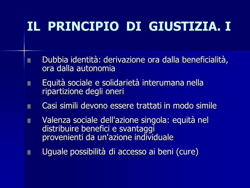 IL PRINCIPIO DI GIUSTIZIA. I 3 Dubbia identità: derivazione ora dalla beneficialità, ora dalla autonomia 3 Equità sociale e solidarietà interumana nel