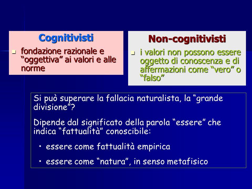 """Cognitivisti fondazione razionale e """"oggettiva"""" ai valori e alle norme fondazione razionale e """"oggettiva"""" ai valori e alle normeNon-cognitivisti i val"""