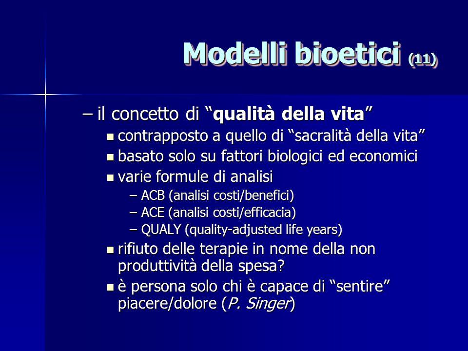 """Modelli bioetici (11) –il concetto di """"qualità della vita"""" contrapposto a quello di """"sacralità della vita"""" contrapposto a quello di """"sacralità della v"""